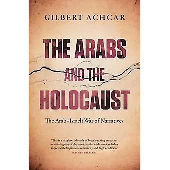 The Arabs and the Holocaust - The Arab-Israeli War of Narratives by Gi