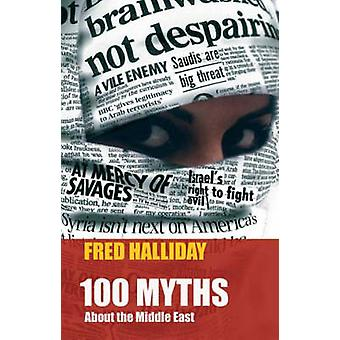 100 Myths About the Middle East by Fred Halliday - 9780863565298 Book
