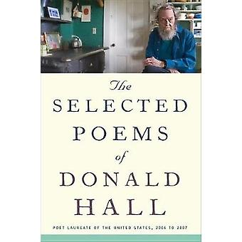 Selected Poems of Donald Hall by Donald Hall - 9781328745606 Book
