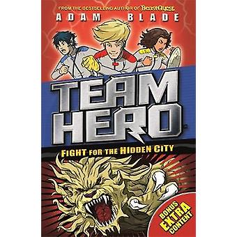 Team Hero - Fight for the Hidden City - Series 2 - Book 1 - With Bonus