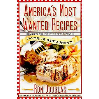 America's Most Wanted Recipes by Ron Douglas - 9781439147061 Book