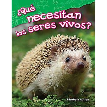 Que Necesitan Los Seres Vivos? (What Do Living Things Need?) (Spanish