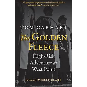 Das goldene Vlies - risikoreichen Abenteuer in West Point von Tom Carhart-