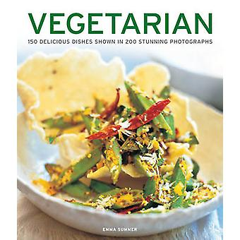 Vegetarian - 150 Delicious Dishes Shown in 200 Stunning Photographs by