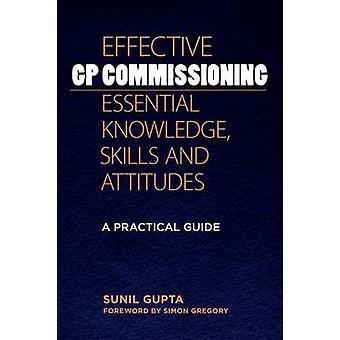 Effective GP Commissioning - Essential Knowledge - Skills and Attitud