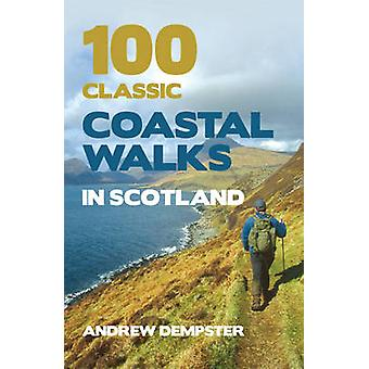 100 Classic Coastal Walks in Scotland by Andrew Dempster - 9781845965