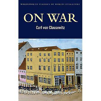 Sur la guerre (édition abrégée) par Carl von Clausewitz - Louise Wilmot - F.