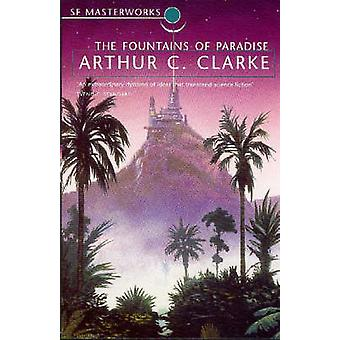 The Fountains of Paradise by Arthur C. Clarke - 9781857987218 Book
