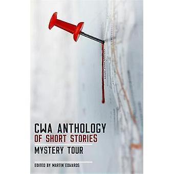 The CWA Short Story Anthology - Mystery Tour by Martin Edwards - 97819