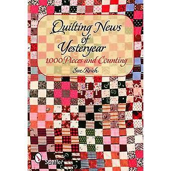 Colchas de notícias do passado - 1000 peças e contando por Sue Reich-