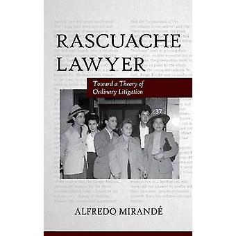 Rascuache advokat - mot en teori om vanliga tvister av Alfredo M