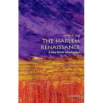 The Harlem Renaissance - A Very Short Introduction by Cheryl A. Wall -