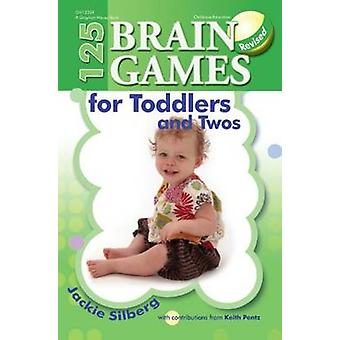125 Brain Games for Toddlers and Twos (Revised edition) by Jackie Sil