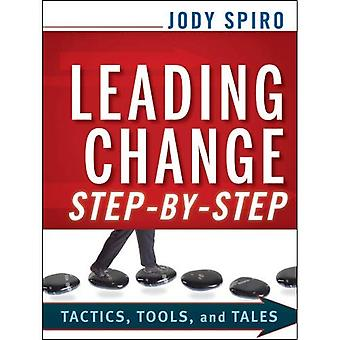 Führenden Veränderungen Schritt für Schritt: Taktik, Tools und Geschichten