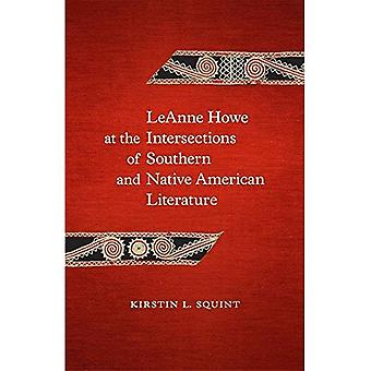 Leanne Howe at the�Intersections of Southern and�Native American Literature:�Leanne Howe's Native,�Interstate, and Global South�(Southern Literary Studies)