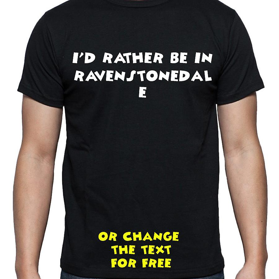 I'd Rather Be In Ravenstonedale Black Hand Printed T shirt