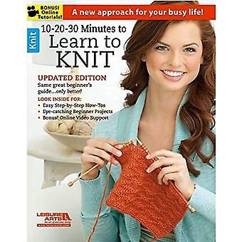 10-20-30 Minutes to Learn to Knit: A New Approach for Your Busy Life!