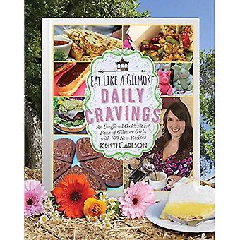 Ät som en Gilmore: dagliga Cravings: 2nd inofficiella kokboken för Fans av Gilmore Girls