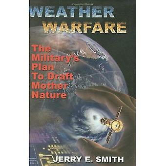 Weather Warfare: Military's Plan to Draft Mother Nature