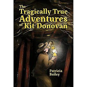 De tragisch echte avonturen van Kit Donovan