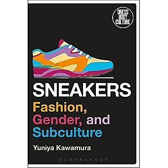 Sneakers: Fashion, Gender, and Subculture (Dress, Body, Culture)