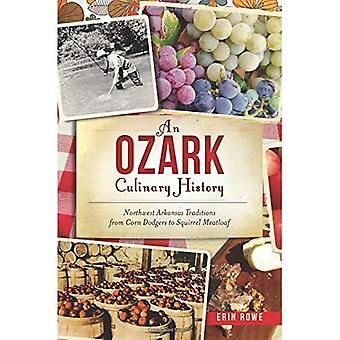 An Ozark Culinary History: Northwest Arkansas Traditions from Corn Dodgers to Squirrel Meatloaf