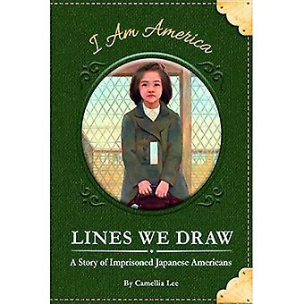 Lines We Draw: A Story of� Imprisoned Japanese Americans