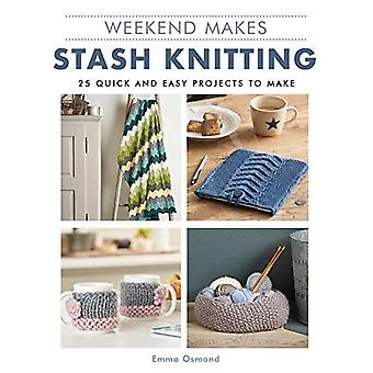 Weekend maakt: Stash breien: 25 snel en eenvoudig projecten maken (Weekend maakt)