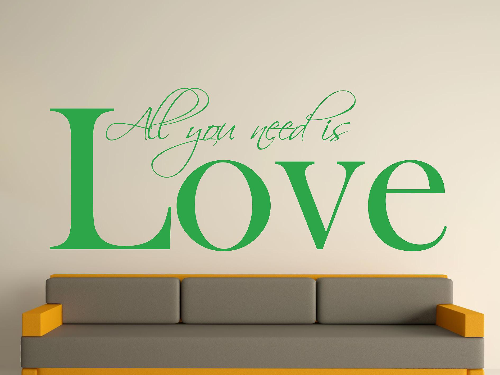 All You Need Wall Art Sticker -  Green