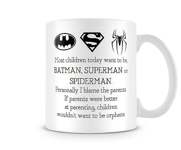 Most Children Today Want To Be Batman Superman Spiderman Mug
