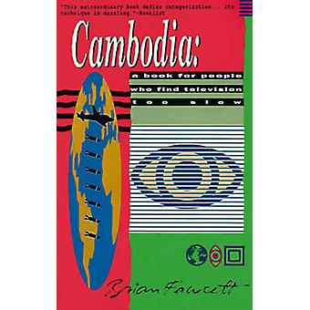 Cambodia A Book for People Who Find Television Too Slow by Fawcett & Brian
