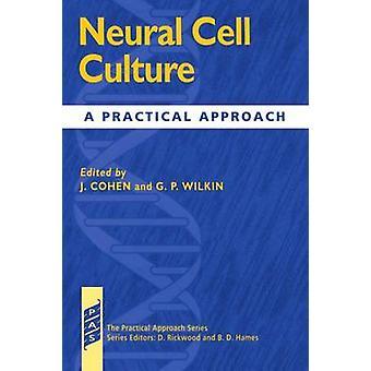 Approccio pratico di cultura A cellule neurali da Cohen & Wilkin