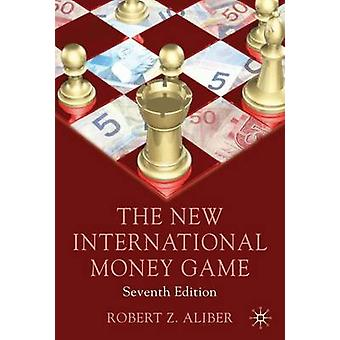 Het nieuwe spel van het internationale geld door Aliber & Robert Z