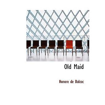 Old Maid Large Print Edition by de Balzac & Honore