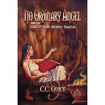 Kein gewöhnlicher Engel von Guice & C. C.