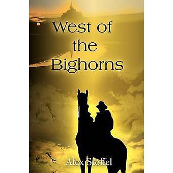 West of the Bighorns by Stoffel & Alex