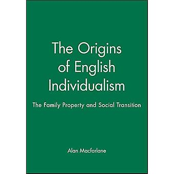 The Origins of English Individualism The Family Property and Social Transition by MacFarlane & Alan