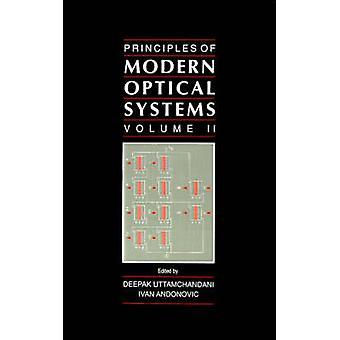 Principles of Modern Optical Systems by Uttamchandani & Deepak G.