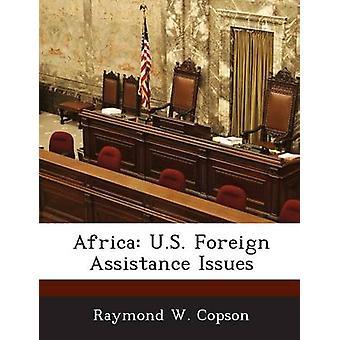 Problemi di assistenza straniera US Africa da Copson & Raymond W.