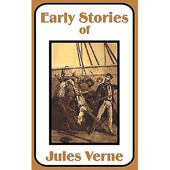 Early Stories of Jules Verne by Verne & Jules
