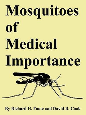 Mosquitoes of Medical Importance by Foote & Richard & H.