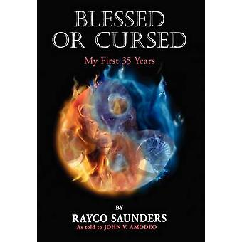 Blessed or Cursed by Saunders & Rayco