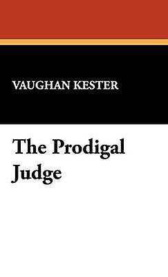 The Prodigal Judge by Kester & Vaughan