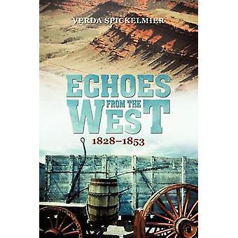 Echos aus dem Westen 18281853 von Spickelmier & Verda