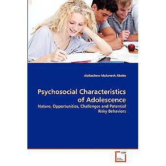 Psychosocial Characteristics of Adolescence by Mulunesh Abebe & Alebachew