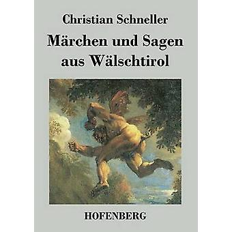 Mrchen und Sagen aus Wlschtirol by Christian Schneller