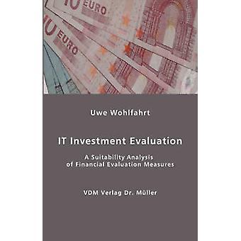 IT investeringen evaluatie A geschiktheid analyse van financiële evaluatie maatregelen door Wohlfahrt & Uwe