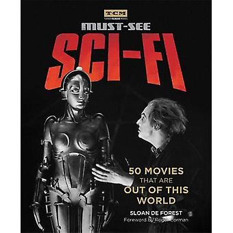 Turner Classic Movies - Must-See Sci-fi - 50 Movies That Are Out of Thi