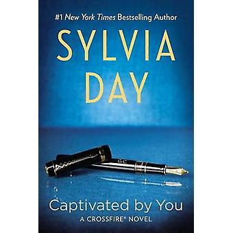 Captivated by You by Sylvia Day - 9780425273869 Book