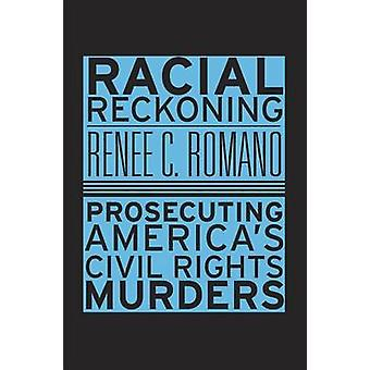 Racial Reckoning - Prosecuting America's Civil Rights Murders by Renee